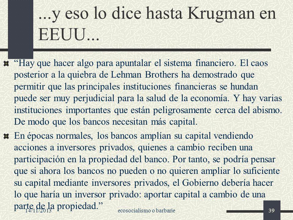 ...y eso lo dice hasta Krugman en EEUU...