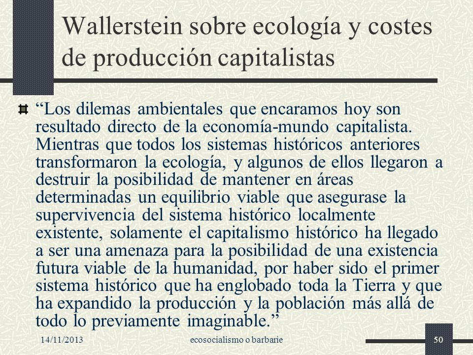 Wallerstein sobre ecología y costes de producción capitalistas
