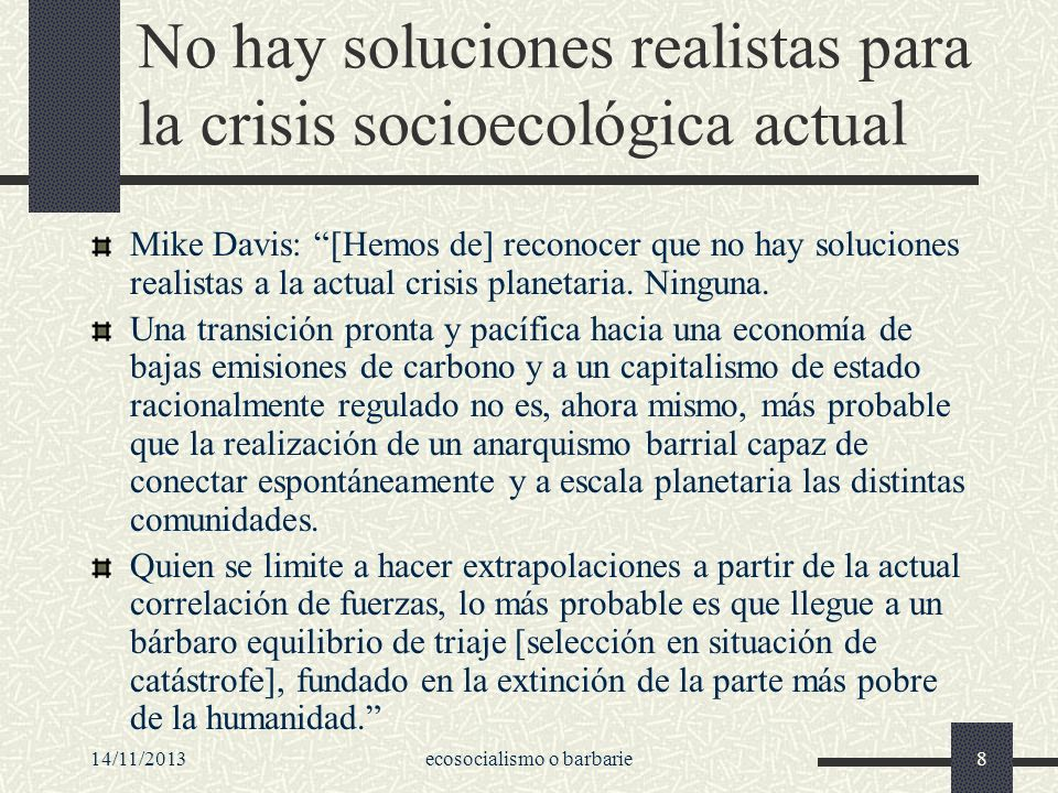 No hay soluciones realistas para la crisis socioecológica actual