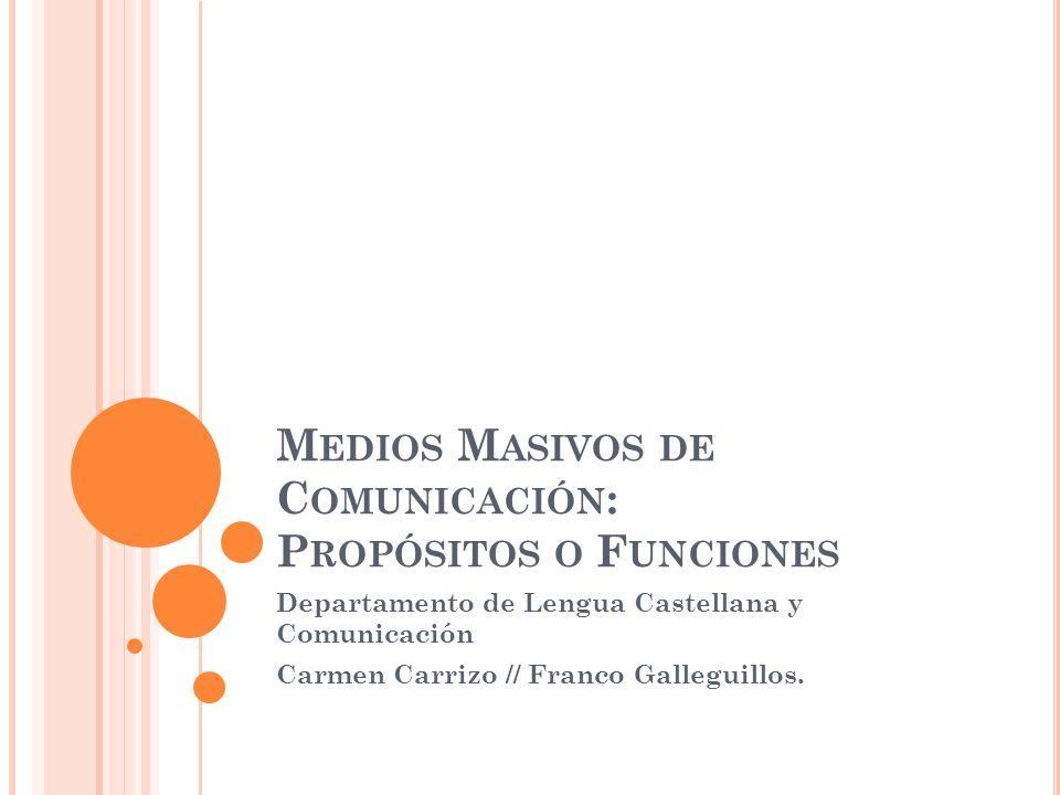 Medios Masivos de Comunicación: Propósitos o Funciones