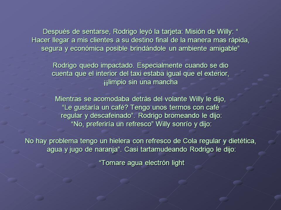 Después de sentarse, Rodrigo leyó la tarjeta: Misión de Willy: