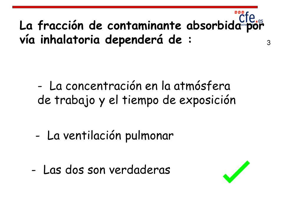 - La ventilación pulmonar - Las dos son verdaderas