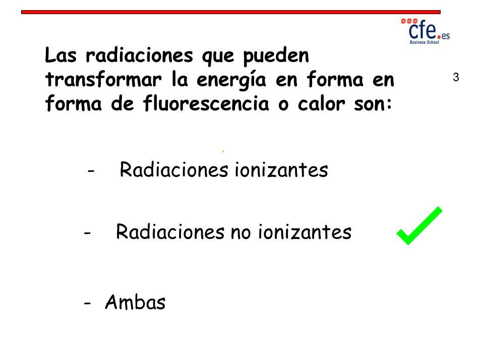 - Radiaciones ionizantes - Radiaciones no ionizantes
