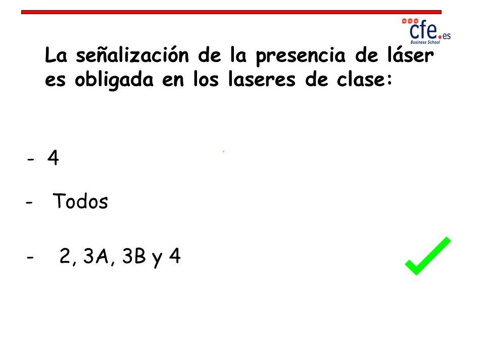 La señalización de la presencia de láser es obligada en los laseres de clase: