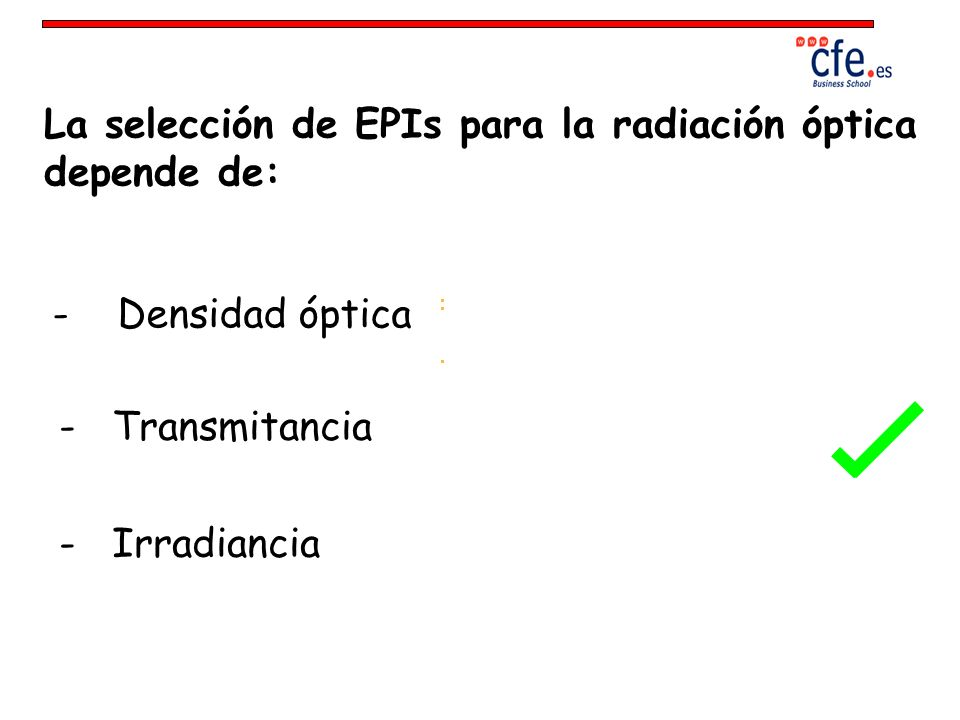 La selección de EPIs para la radiación óptica depende de: