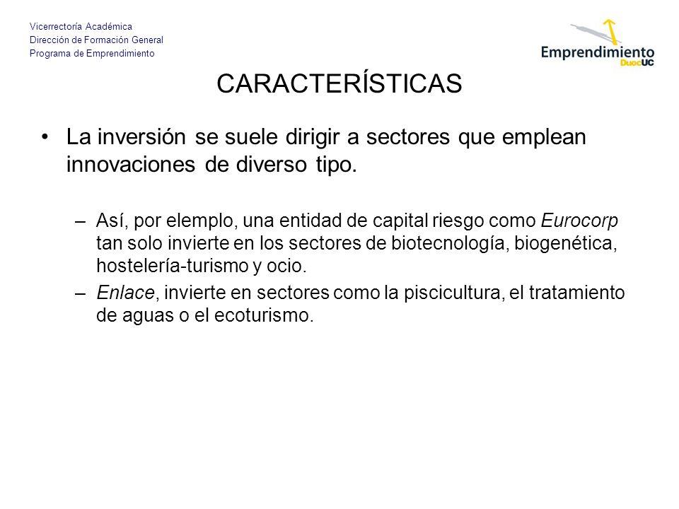 CARACTERÍSTICASLa inversión se suele dirigir a sectores que emplean innovaciones de diverso tipo.
