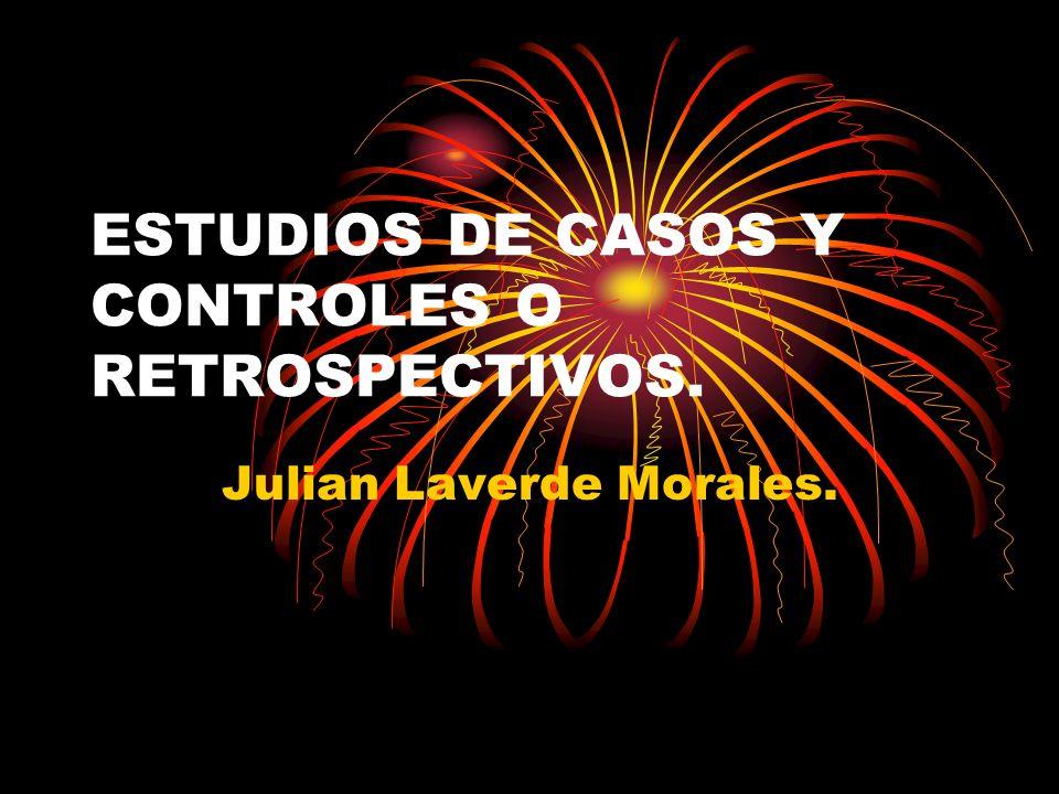 ESTUDIOS DE CASOS Y CONTROLES O RETROSPECTIVOS.