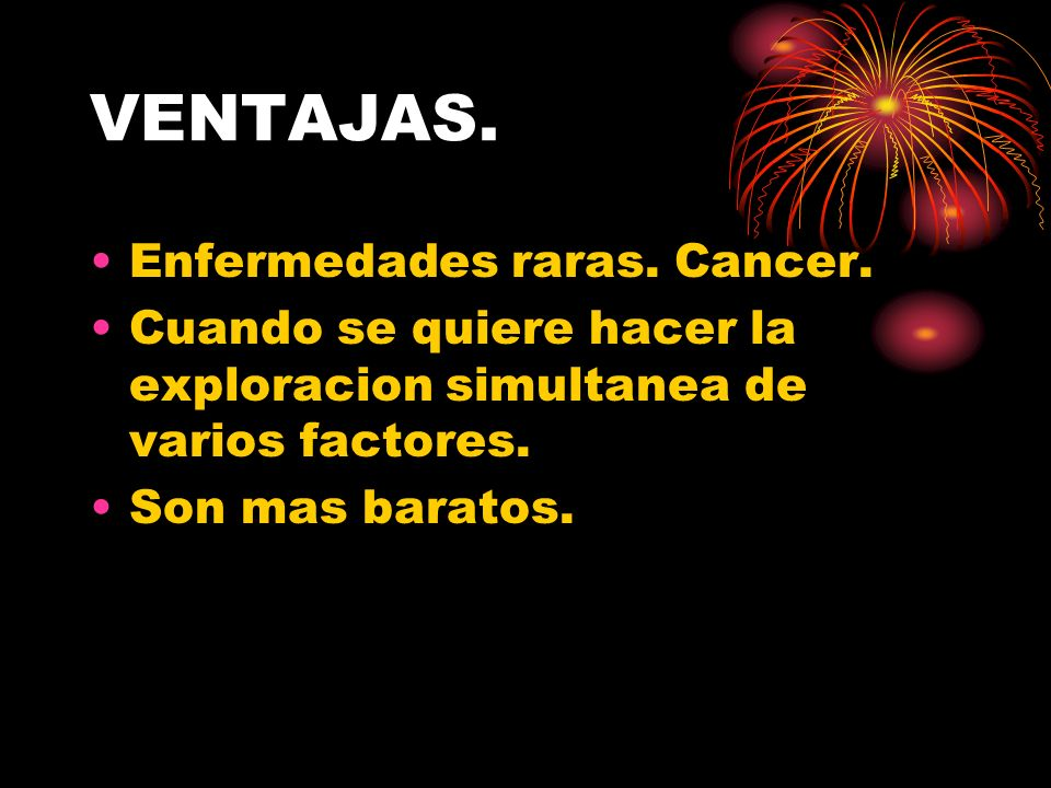 VENTAJAS. Enfermedades raras. Cancer.