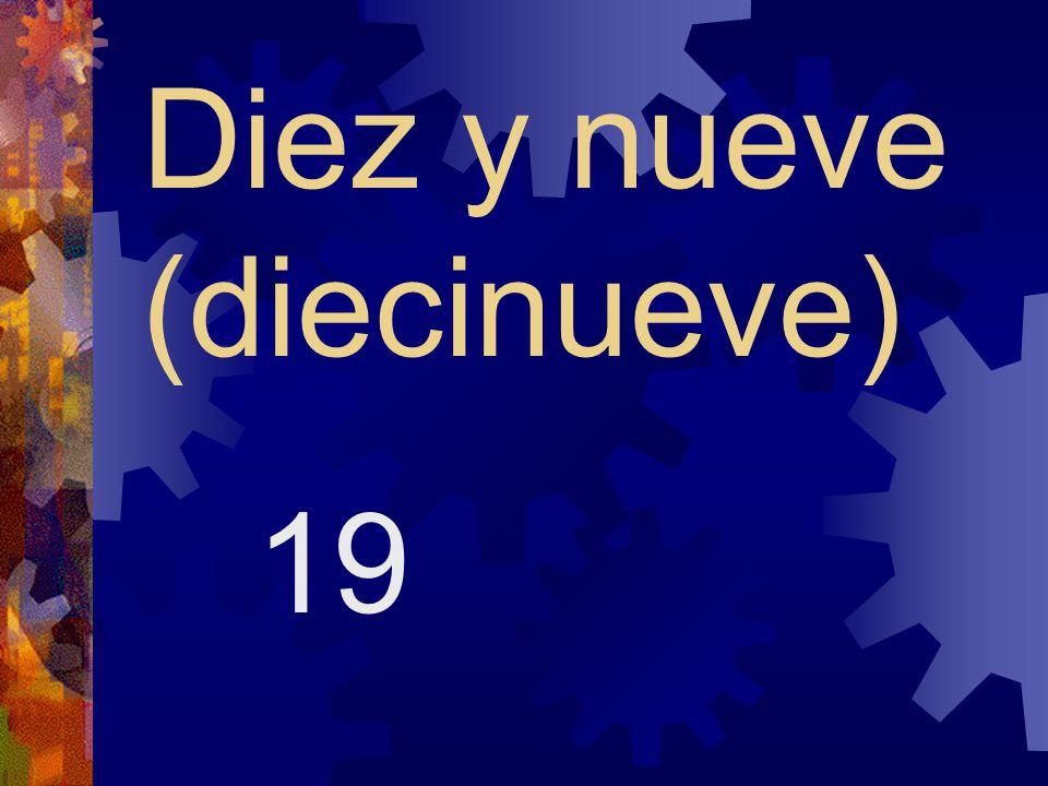 Diez y nueve (diecinueve)