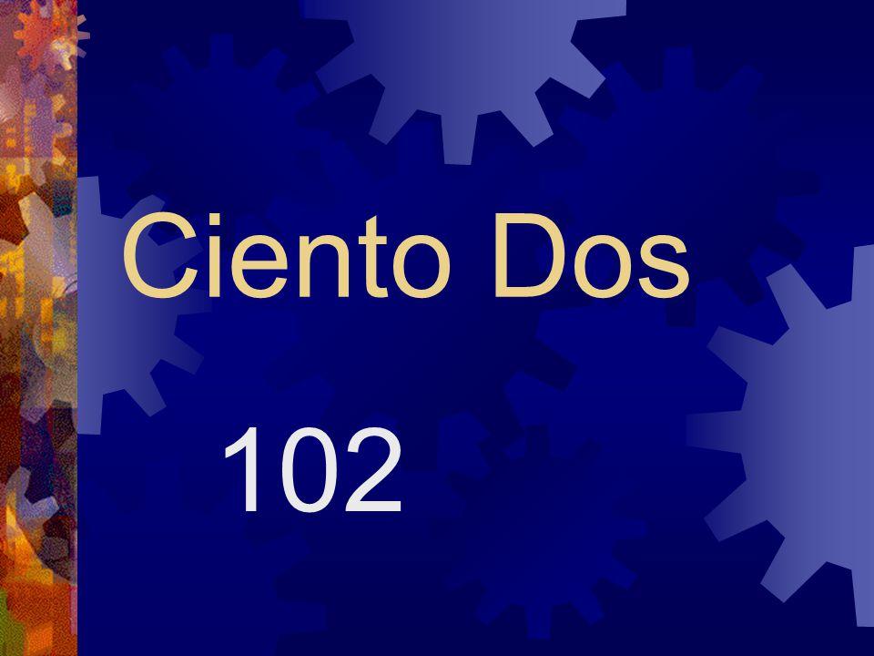 Ciento Dos 102