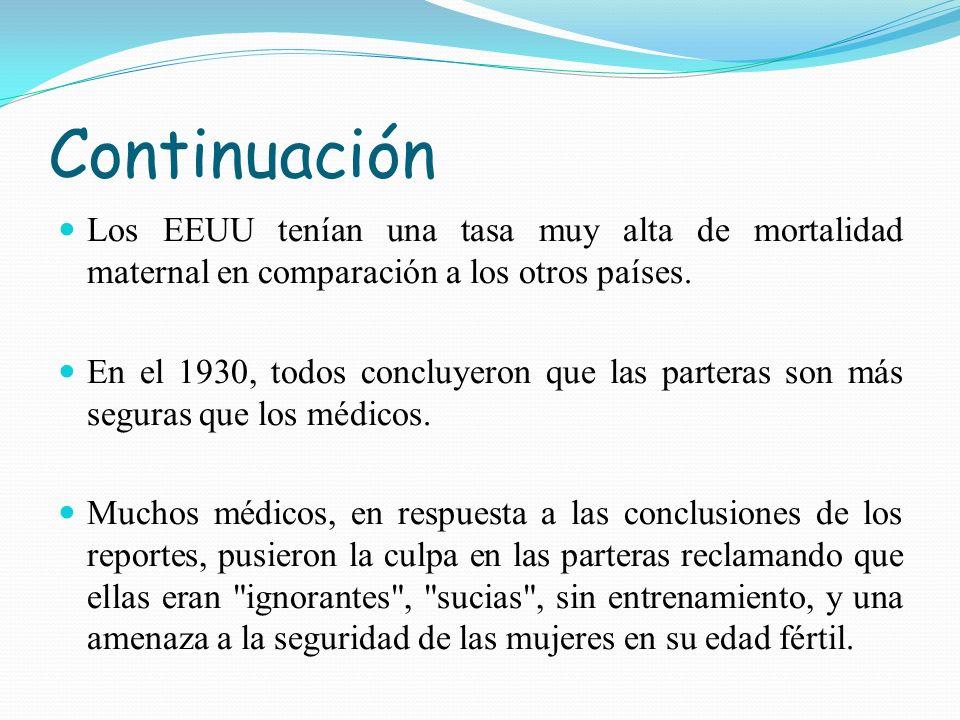Continuación Los EEUU tenían una tasa muy alta de mortalidad maternal en comparación a los otros países.