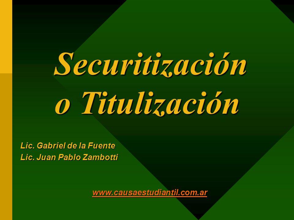 Securitización o Titulización Lic. Gabriel de la Fuente