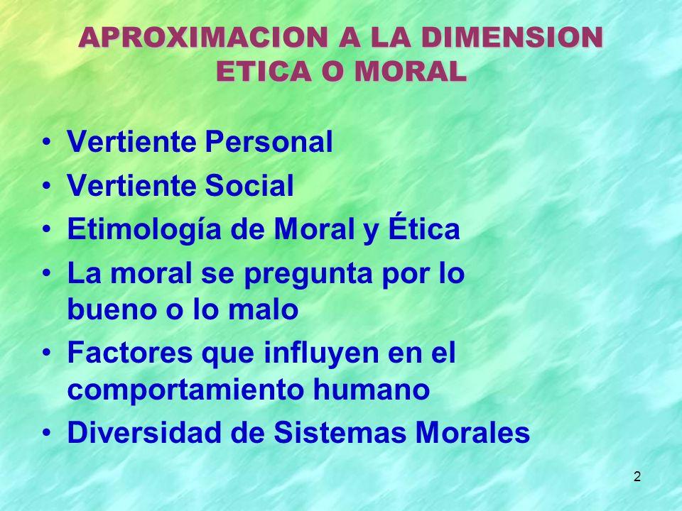 APROXIMACION A LA DIMENSION ETICA O MORAL