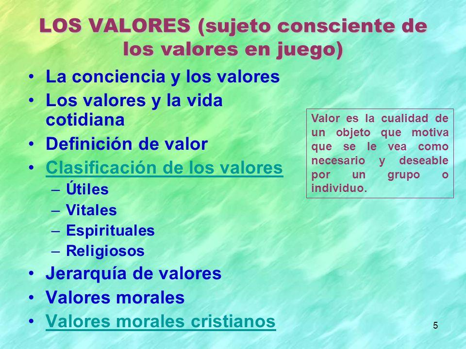 LOS VALORES (sujeto consciente de los valores en juego)