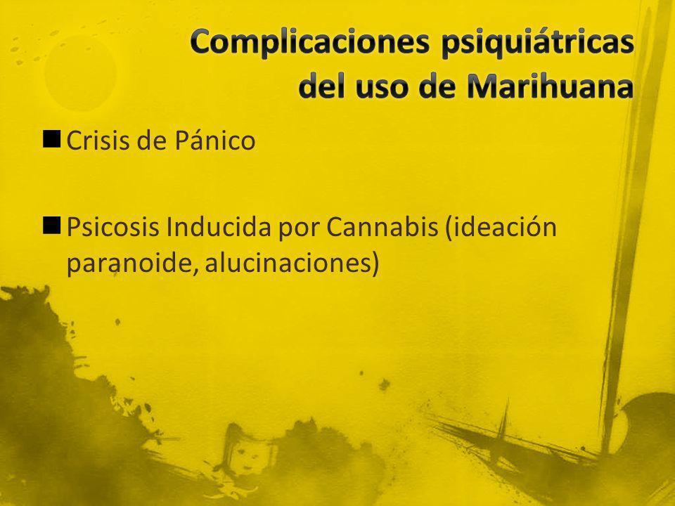 Complicaciones psiquiátricas del uso de Marihuana
