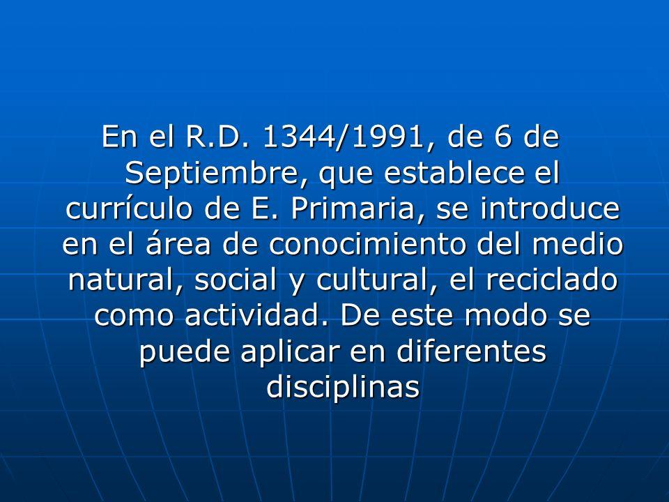 En el R.D. 1344/1991, de 6 de Septiembre, que establece el currículo de E.
