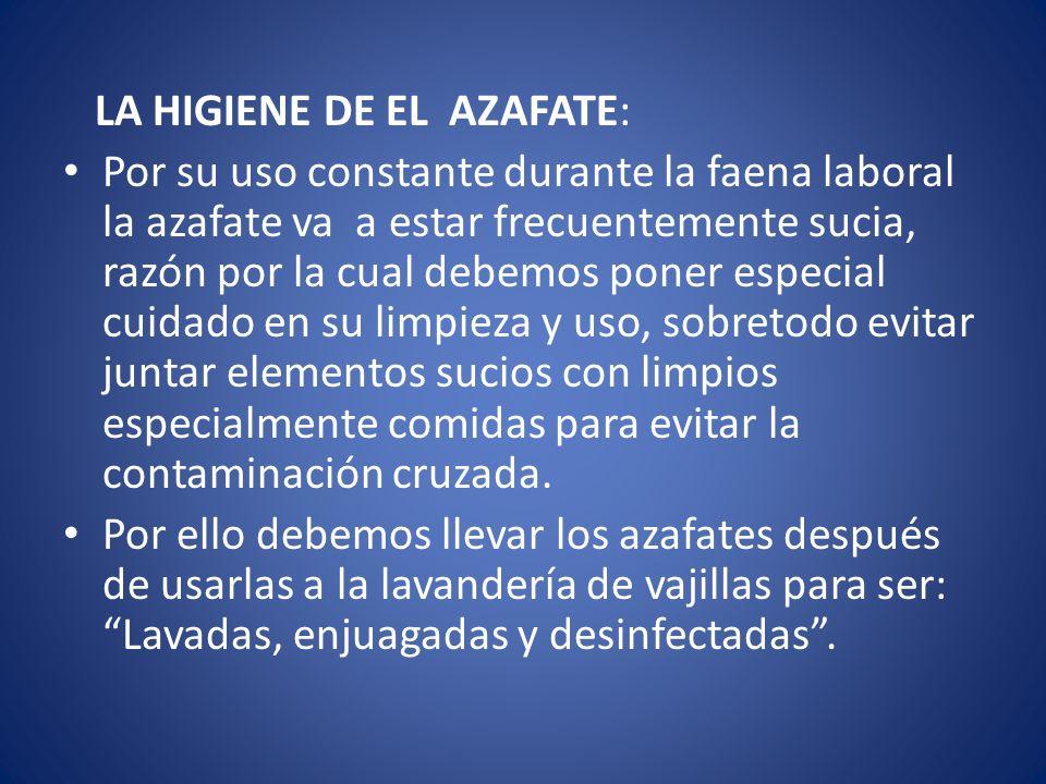 LA HIGIENE DE EL AZAFATE: