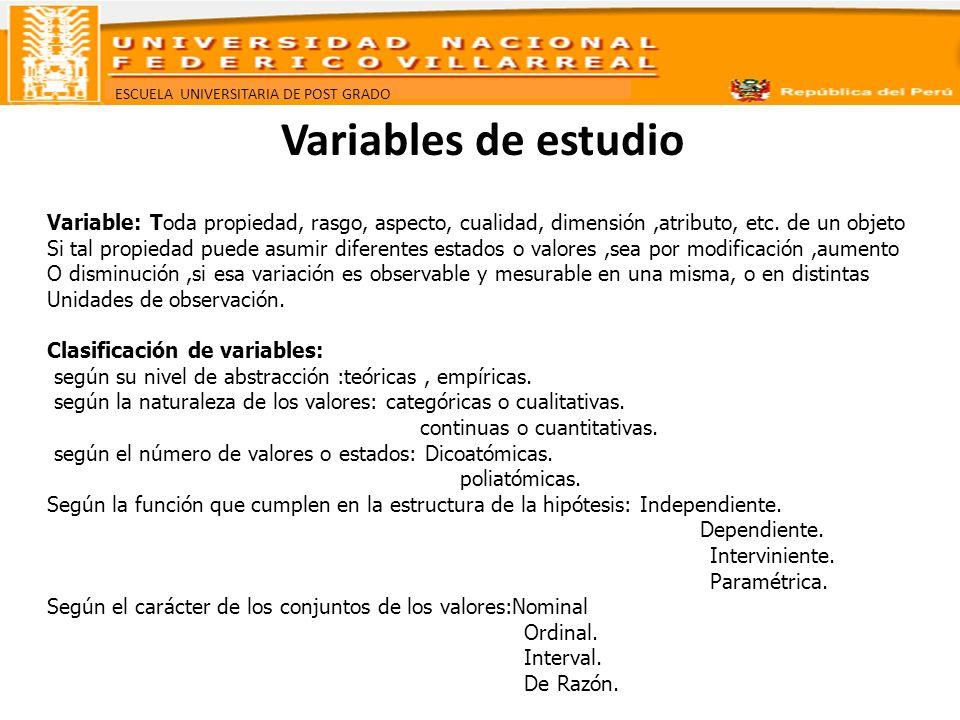 Variables de estudio Variable: Toda propiedad, rasgo, aspecto, cualidad, dimensión ,atributo, etc. de un objeto.