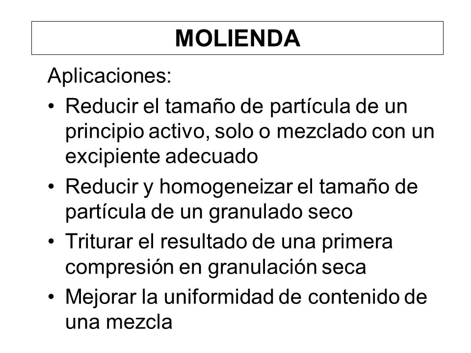 MOLIENDA Aplicaciones: