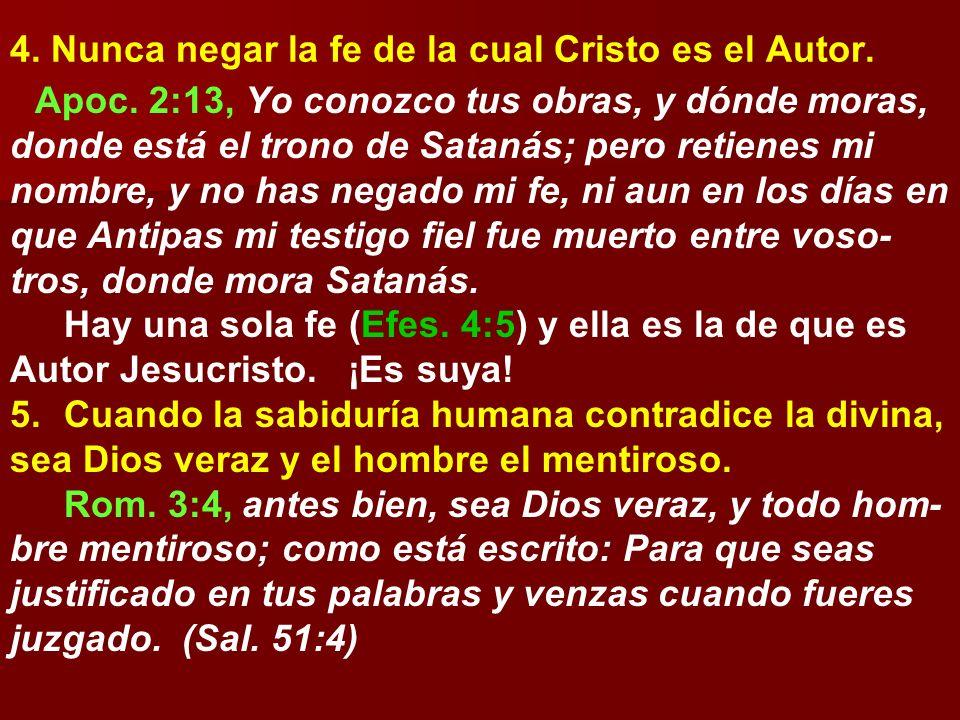 4. Nunca negar la fe de la cual Cristo es el Autor.