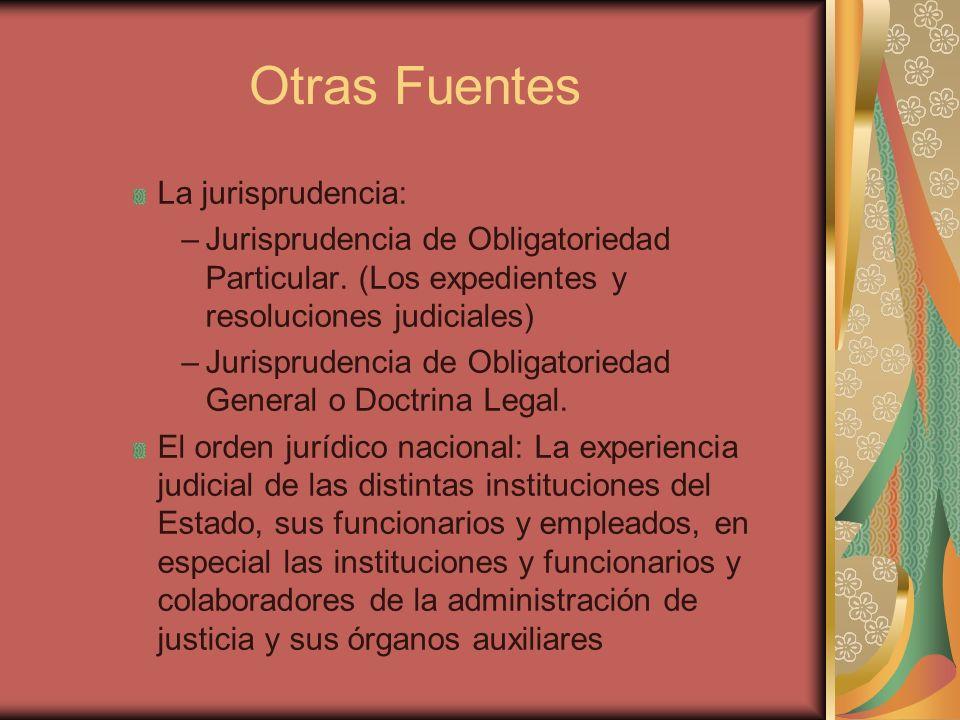 Otras Fuentes La jurisprudencia: