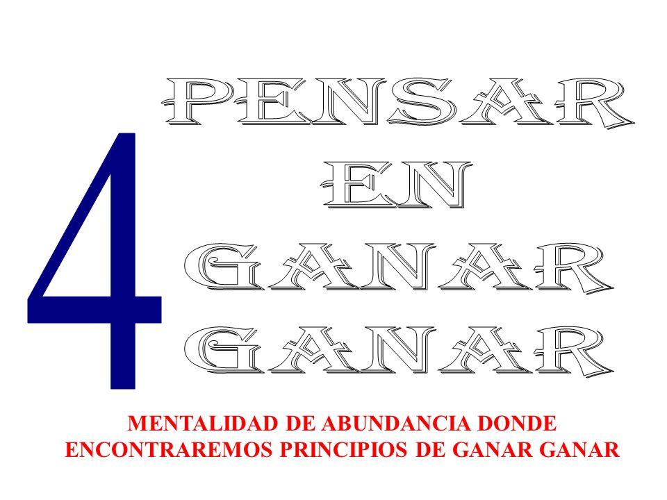 MENTALIDAD DE ABUNDANCIA DONDE ENCONTRAREMOS PRINCIPIOS DE GANAR GANAR