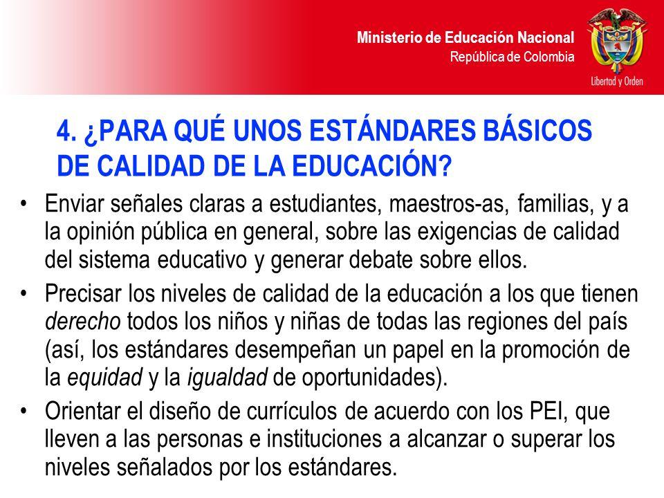 4. ¿PARA QUÉ UNOS ESTÁNDARES BÁSICOS DE CALIDAD DE LA EDUCACIÓN