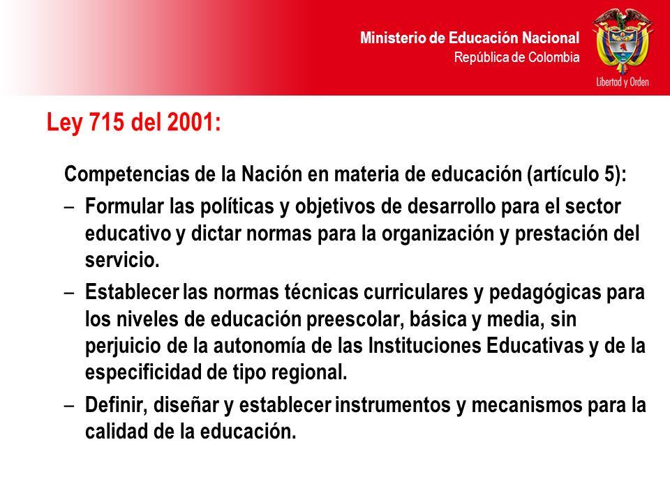Ley 715 del 2001:Competencias de la Nación en materia de educación (artículo 5):