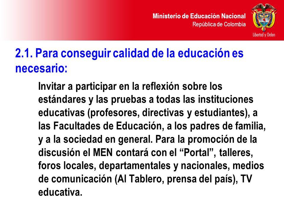 2.1. Para conseguir calidad de la educación es necesario: