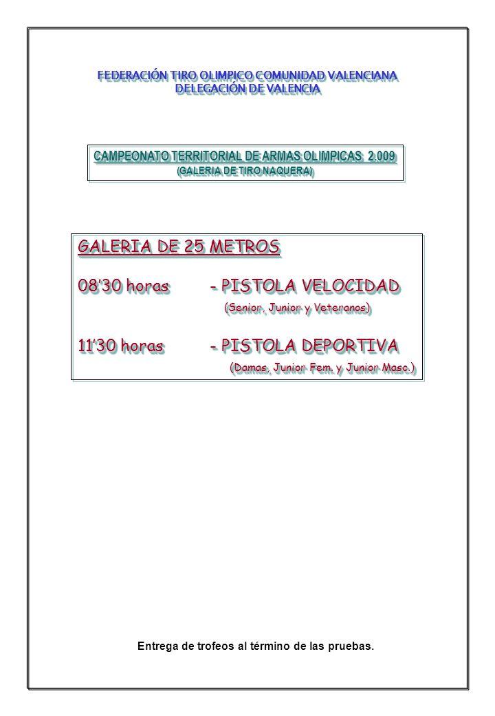 08'30 horas - PISTOLA VELOCIDAD (Senior, Junior y Veteranos)