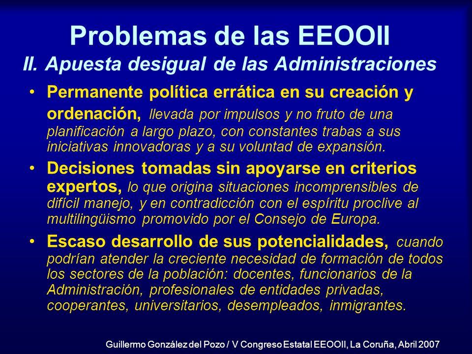 Problemas de las EEOOII II. Apuesta desigual de las Administraciones