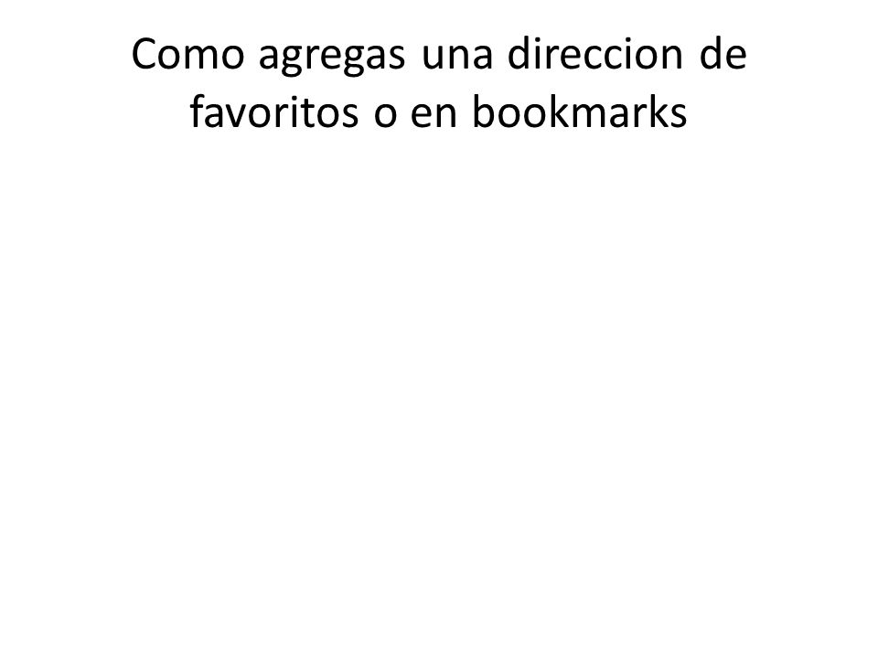 Como agregas una direccion de favoritos o en bookmarks