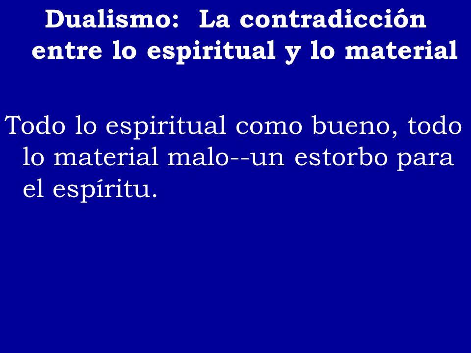 Dualismo: La contradicción entre lo espiritual y lo material