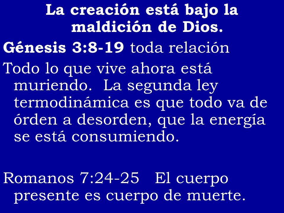 La creación está bajo la maldición de Dios.
