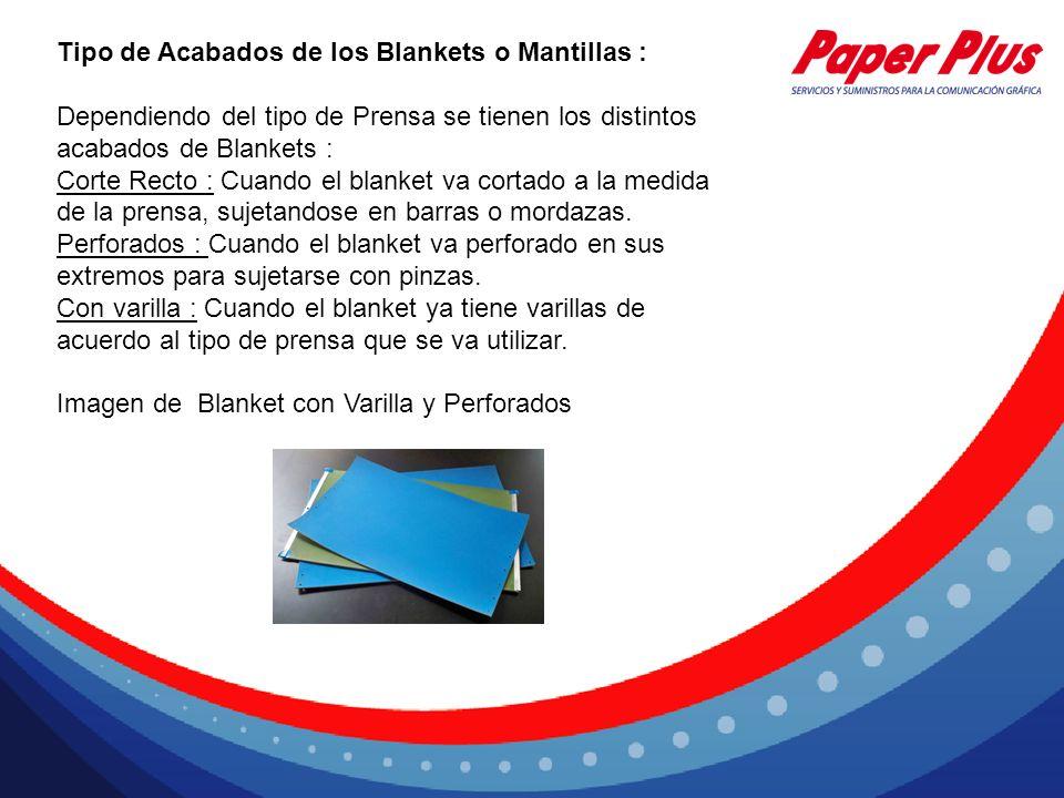 Tipo de Acabados de los Blankets o Mantillas :