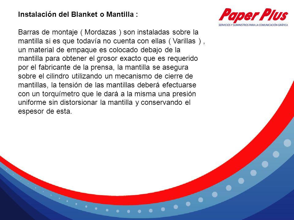 Instalación del Blanket o Mantilla :