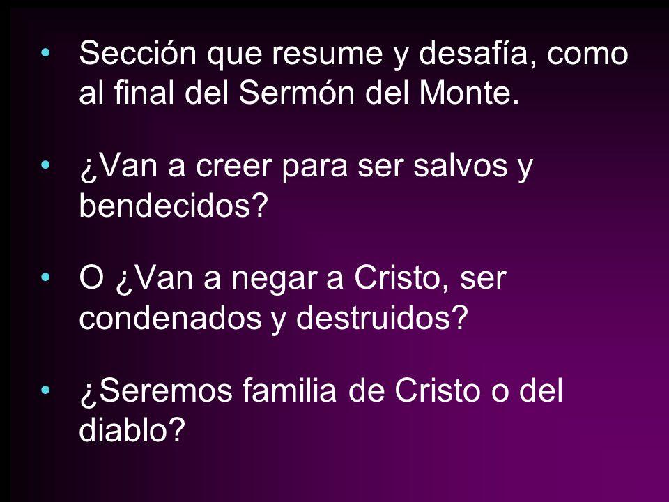 Sección que resume y desafía, como al final del Sermón del Monte.