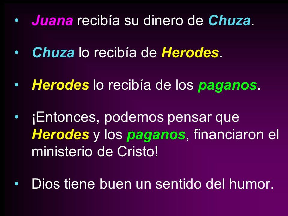 Juana recibía su dinero de Chuza.