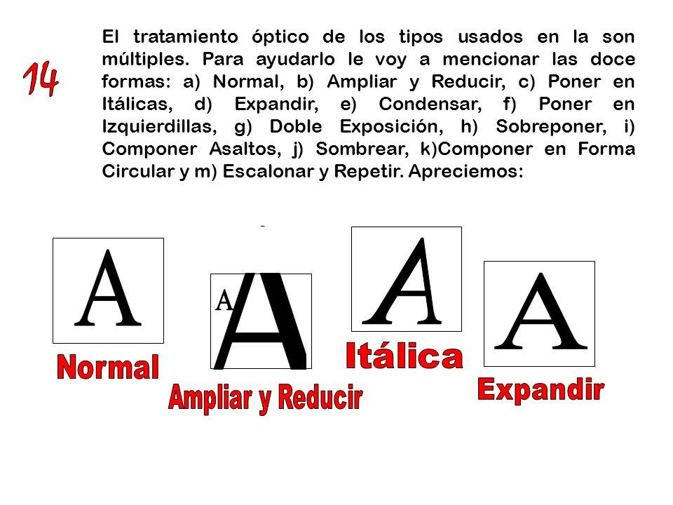 El tratamiento óptico de los tipos usados en la son múltiples
