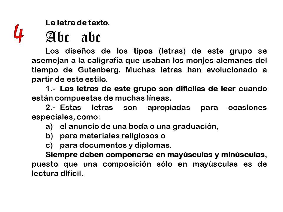 4 Abc abc La letra de texto.