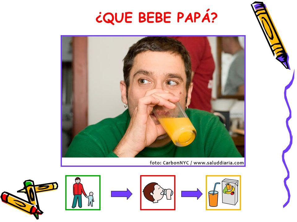 ¿QUE BEBE PAPÁ