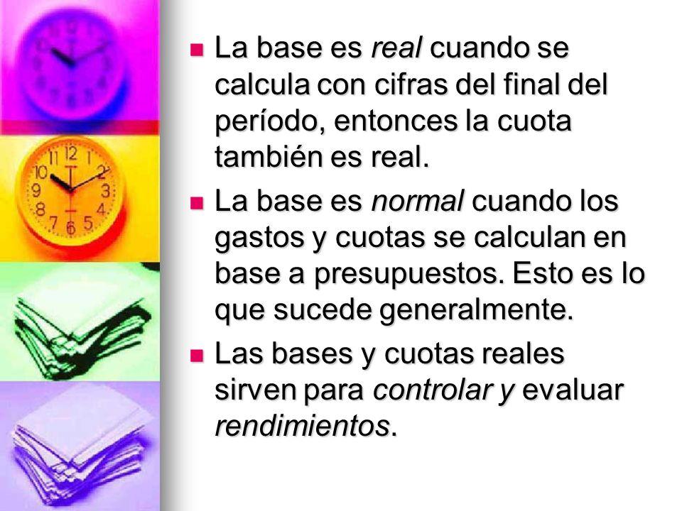 La base es real cuando se calcula con cifras del final del período, entonces la cuota también es real.