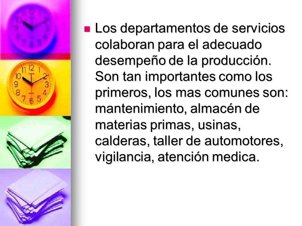 Los departamentos de servicios colaboran para el adecuado desempeño de la producción.