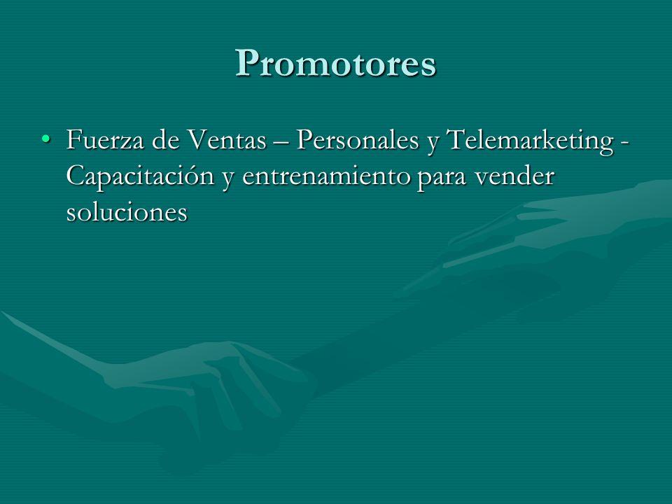 Promotores Fuerza de Ventas – Personales y Telemarketing - Capacitación y entrenamiento para vender soluciones.