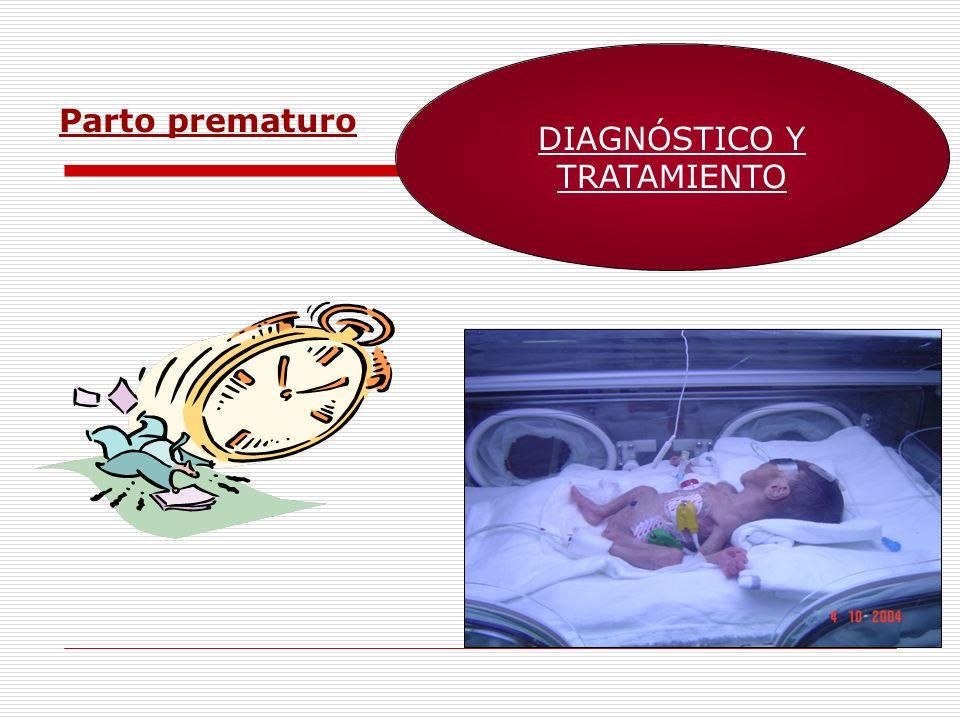 DIAGNÓSTICO Y TRATAMIENTO Parto prematuro