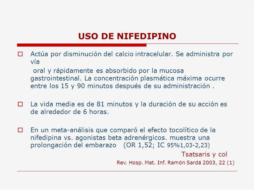USO DE NIFEDIPINO Actúa por disminución del calcio intracelular. Se administra por vía.