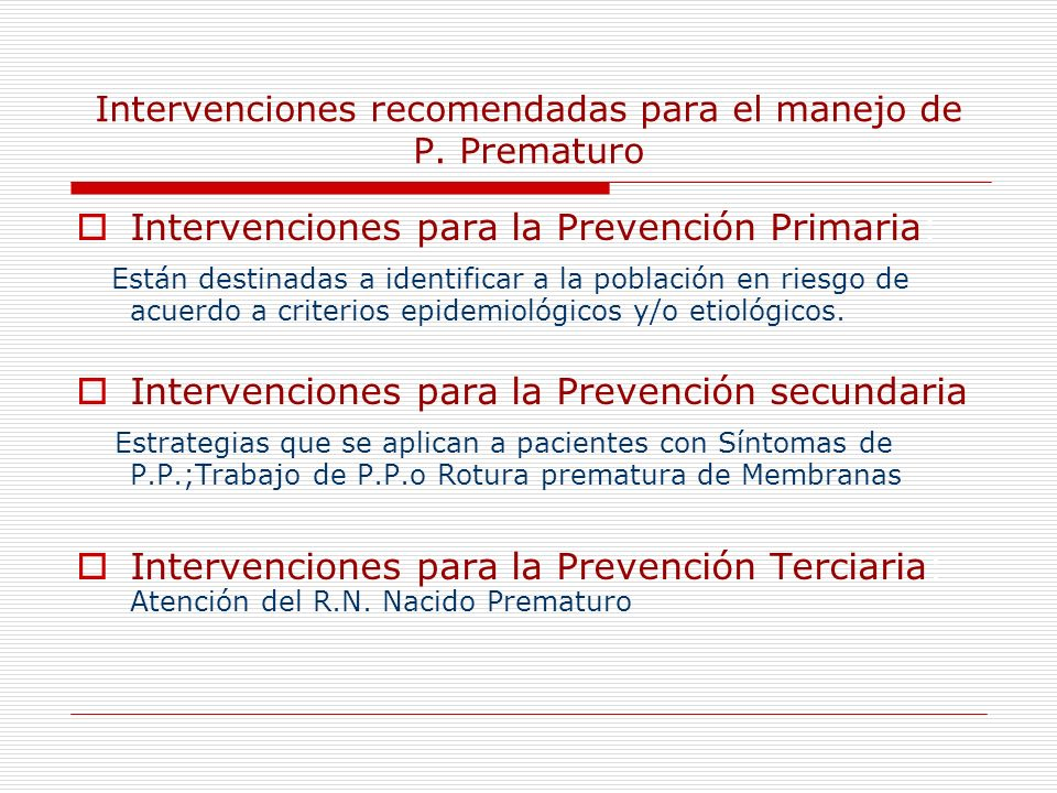 Intervenciones recomendadas para el manejo de P. Prematuro