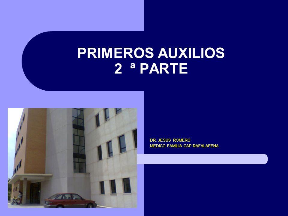 PRIMEROS AUXILIOS 2 ª PARTE