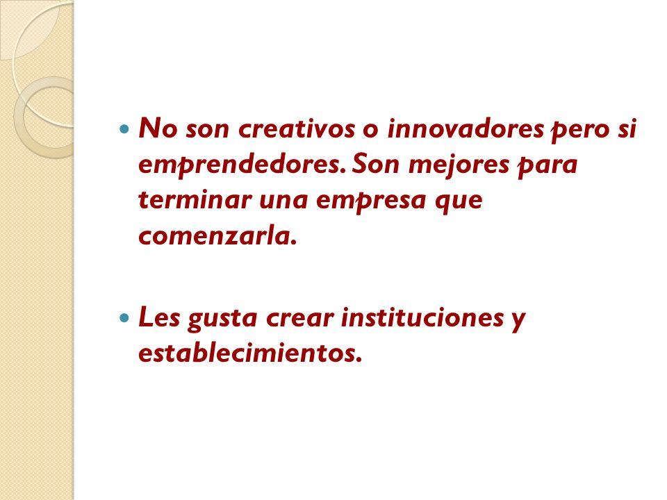 No son creativos o innovadores pero si emprendedores