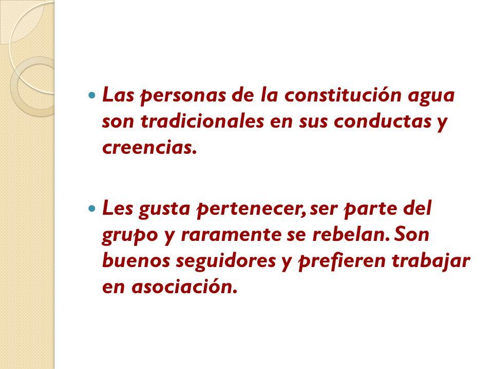 Las personas de la constitución agua son tradicionales en sus conductas y creencias.